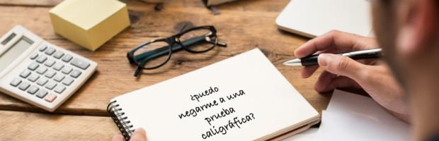 ¿Me puedo negar a realizar una prueba caligráfica?